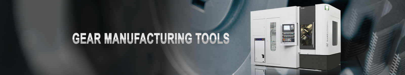 Star SU Gear Manufacturing Tools