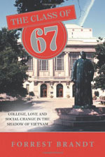 Class of 67: College, Love and Social Change in the Shadow of Vietnam