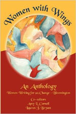 Women with Wings: An Anthology from Women Writing for (A) Change-Bloomington